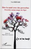 BERNARD Yves - Dire la Santé avec des proverbes. Proverbes zarma-songay du Niger