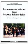 BOESEN Elisabeth, MARFAING Laurence (sous la direction) - Les nouveaux urbains dans l'espace Sahara-Sahel. Un cosmopolitisme par le bas