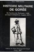 THILMANS Guy - Histoire militaire de Gorée. De l'arrivée des Portugais (1444) au départ définitif des Anglais (1817)