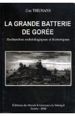 THILMANS Guy - La grande batterie de Gorée. Recherches archéologiques et historiques