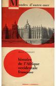 CHAILLEY Marcel - Histoire de l'Afrique occidentale française. 1638-1959