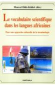 DIKI-KIDIRI (sous la direction de) - Le vocabulaire scientifique dans les langues africaines. Pour une approche culturelle de la terminologie