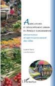 PARROT Laurent (coordinateur) - Agricultures et développement urbain en Afrique subsaharienne. Gouvernance et approvisionnement des villes