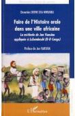 DIBWE DIA MWEMBU Donatien - Faire de l'histoire orale dans une ville africaine. La méthode de Jan Vansina appliquée à Lubumbashi (R.D. Congo)