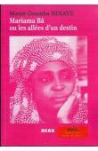 NDIAYE Mame Coumba - Mariama Bâ ou les allées d'un destin. Essai
