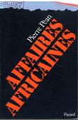 PEAN Pierre - Affaires africaines