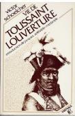 SCHOELCHER Victor - Vie de Toussaint Louverture