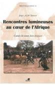 TORNAY Serge - Rencontres lumineuses au cœur de l'Afrique. Carnet de route Sud-Soudan