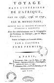 MUNGO PARK - Voyage dans l'intérieur de l'Afrique fait en 1795, 1796 et 1797 par M. Mungo Park, envoyé par la Société Africaine établie à Londres; avec des éclaircissements sur la géographie de l'intérieur de l'Afrique par le Major Rennell