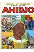 SAINT-MICHEL Serge(scénario), STERNIES Philippe (dessins) - Histoire du Cameroun. Il était une fois… Ahidjo