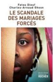 DIOUF Fatou, GHOSN Charles-Arnaud - Le scandale des mariages forcés