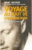 VACHON Marc, BUGINGO François (avec la collaboration de) - Voyage au bout de l'humanitaire