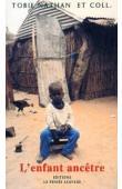 NATHAN Tobie (sous la direction de) - l'enfant ancêtre