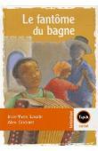 LOUDE Jean-Yves, GODARD Alex - Le fantôme du bagne