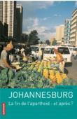 CESSOU Sabine, TSHABANGU Andrew (photos) - Johannesburg. La fin de l'apartheid: et après ?