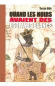 BILE Serge - Quand les noirs avaient des esclaves blancs