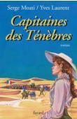 MOATI Serge, LAURENT Yves - Capitaine des ténèbres