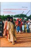 LANGE Dierk - Ancient Kingdoms of West Africa. Africa-centred and Canaanite-Isralelite Perspectives. A collection of published and un published studies in English and French
