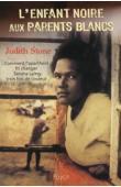 STONE Judith - L'Enfant noire aux parents blancs. Comment l'apartheid fit changer Sandra Laing trois fois de couleur