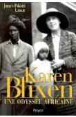 LIAUT Jean-Noël - Karen Blixen. Une odyssée africaine