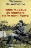 WATTEVILLE Vivienne de - Petite musique de chambre sur le mont Kenya