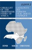 CLOFFA 2 , DAGET J., GOSSE J.P. et Alia - Check List of  the Freshwater Fishes of Africa / Catalogue des Poissons d'Eau Douce d'Afrique, vol. 2