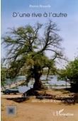 HOMOLLE Patrick - D'une rive à l'autre. Associations villageoises et développement dans la région de Kayes au Mali