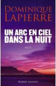 LAPIERRE Dominique - Un arc-en-ciel dans la nuit