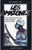 ALMEIDA-TOPOR Hélène d' - Les amazones. Une armée de femmes dans l'Afrique précoloniale
