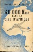 WAUTHIER Magdeleine - 40.000 Km dans le ciel d'Afrique