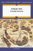 COUTEAU-BEGARIE Hervé, HUAN Claude - Dakar 1940: La bataille fratricide