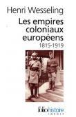 WESSELING Henri - Les Empires coloniaux européens (1815-1919)