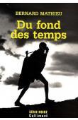 MATHIEU Bernard - Du fond des temps