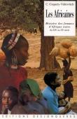 COQUERY-VIDROVITCH Catherine - Les Africaines : Histoire des femmes d'Afrique noire du XIXe au XXe siècle