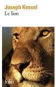 KESSEL Joseph - Le lion. Texte intégral (dernière édition)