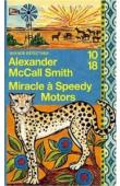 McCALL SMITH Alexander - Miracle à Speedy Motors