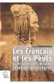 PONDOPOULO Anna - Les Français et les Peuls, histoire d'une relation privilégiée