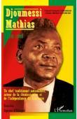 DJOUMESSI Pascal François, DJOUMESSI Gaetan Martial - Djoumessi Mathias 1900-1966. Un chef traditionnel nationaliste, acteur de la décolonisation et de l'Indépendance du Cameroun
