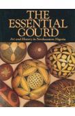 BERNS Marla B., HUDSON Barbara Rubin - The Essential Gourd: Art and History in Northeastern Nigeria