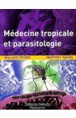 WALLACE Peters, PASVOL Geoffrey - Médecine tropicale et parasitologie