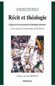 NDI-OKALLA Joseph-Marie - Récit et théologie. Enjeux de la narrativité en théologie africaine. Une réception de l'herméneutique de Paul Ricoeur