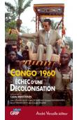 GERARD-LIBOIS Jules, KESTERGAT Jean, VANDERLINDEN Jacques, VERHAEGEN Benoît, WILLAME Jean-Claude - Congo 1960. Echec d'une décolonisation