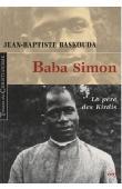 BASKOUDA Jean Baptiste, VULLIEZ Hyacinthe (avec la collaboration de) - Baba Simon, le père des Kirdis