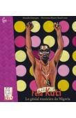 DEPAGNE Rinaldo (textes), MAURY-KAUFMANN Marianne (illustrations) - Fela Kuti, le génial musicien du Nigeria