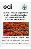 Pour une nouvelle approche de la lutte contre la dégradation des ressources naturelles en Afrique subsaharienne: Etudes de cas menées en Afrique de l'Ouest