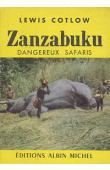 COTLOW Lewis - Zanzabuku, dangereux safari