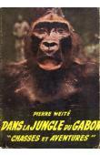 WEITE Pierre - Dans la jungle du Gabon. Faune, chasse, aventures (avec sa jaquette)