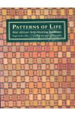 STOLTZ GILFOY Peggy - Patterns of Life. West African Strip-Weaving Traditions