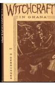 DEBRUNNER Hans Werner (Dr. théo.) - Witchcraft in Ghana. A study on the belief in destructuve witches and its effect on the Akan tribes. Inaugural dissertation zur Erlangung des Doktorwürde der Theologischen Fakultät der Universität Zürich