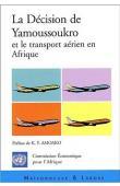 Commission Economique pour l'Afrique (et Alia) - La décision de Yamoussoukro et le transport aérien en Afrique